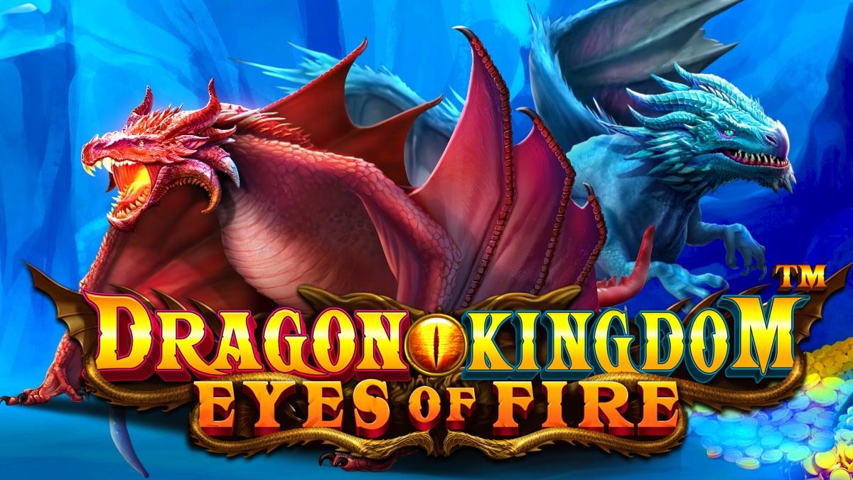 Rilis Slot Baru - Dragon Kingdom Eyes of Fire
